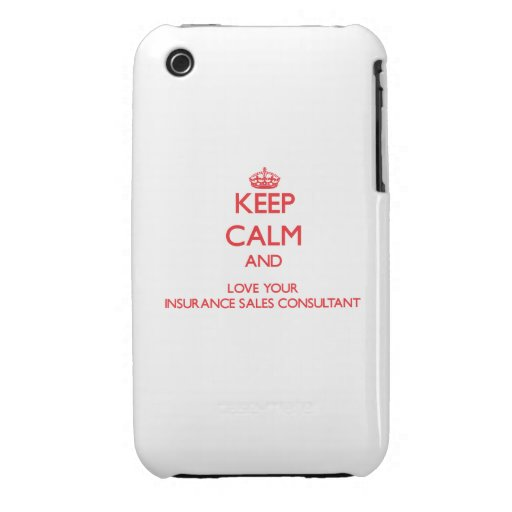 Keep Calm and Love your Insurance Sales Consultant iPhone 3 Cases