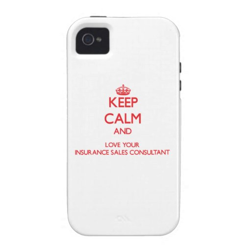Keep Calm and Love your Insurance Sales Consultant iPhone 4/4S Cases