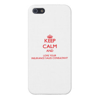 Keep Calm and Love your Insurance Sales Consultant Covers For iPhone 5