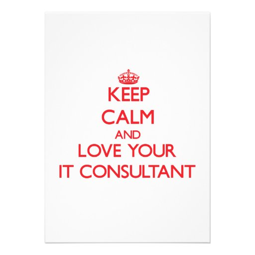 Keep Calm and Love your It Consultant Announcements