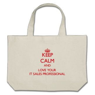 Keep Calm and Love your It Sales Professional Tote Bags