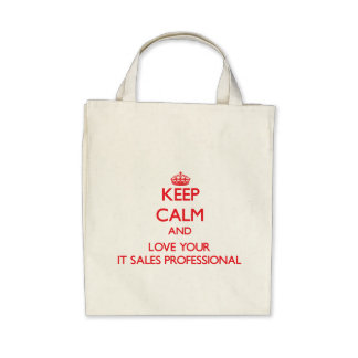 Keep Calm and Love your It Sales Professional Bags
