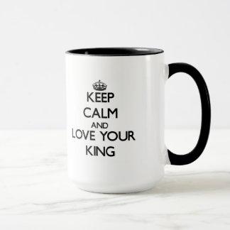 Keep Calm and Love your King Mug