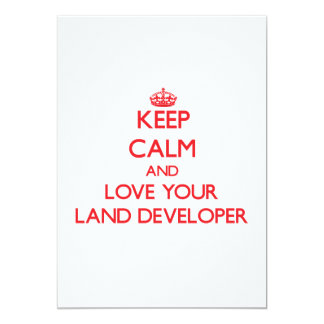 Keep Calm and Love your Land Developer Invitation
