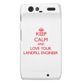 Keep Calm and Love your Landfill Engineer Droid RAZR Case