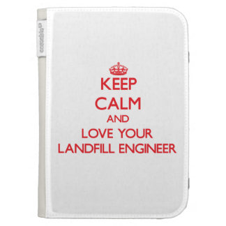 Keep Calm and Love your Landfill Engineer Case For Kindle