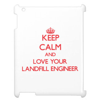 Keep Calm and Love your Landfill Engineer iPad Case