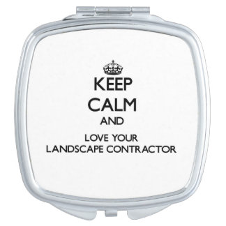 Keep Calm and Love your Landscape Contractor Travel Mirrors