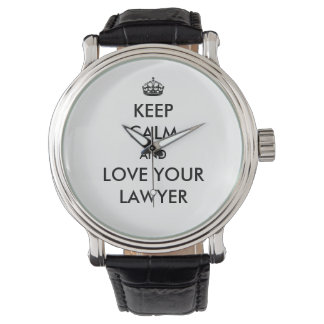 Keep Calm and Love Your Lawyer Funny Watch