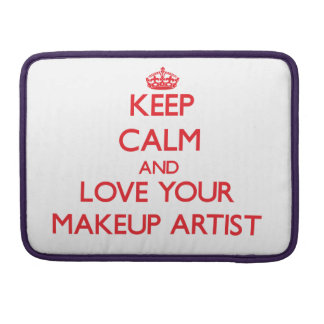 Keep Calm and Love your Makeup Artist Sleeves For MacBooks