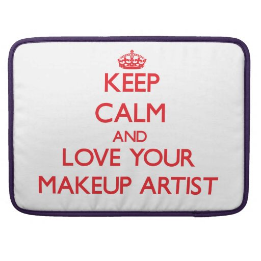 Keep Calm and Love your Makeup Artist Sleeve For MacBooks