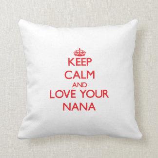 Keep Calm and Love your Nana Throw Pillow