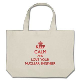 Keep Calm and Love your Nuclear Engineer Canvas Bag