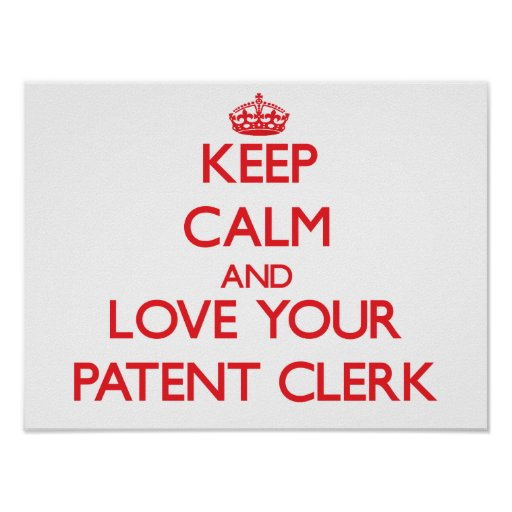 Keep Calm and Love your Patent Clerk Posters