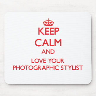 Keep Calm and Love your Photographic Stylist Mouse Pad