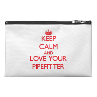 Keep Calm and Love your Pipefitter Travel Accessory Bag