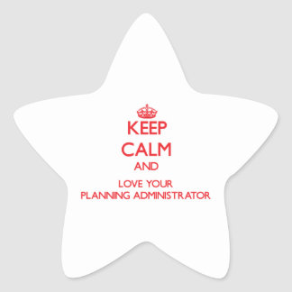 Keep Calm and Love your Planning Administrator Sticker