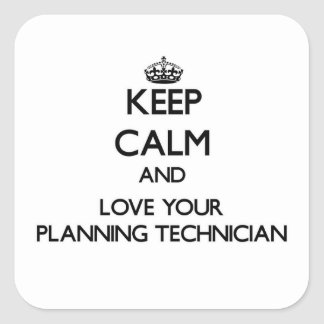 Keep Calm and Love your Planning Technician Stickers