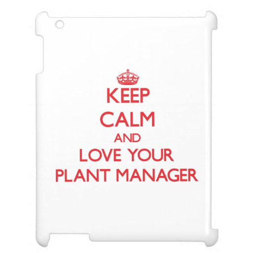 Keep Calm and Love your Plant Manager iPad Case