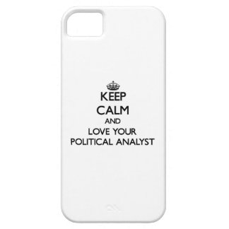 Keep Calm and Love your Political Analyst iPhone 5 Case