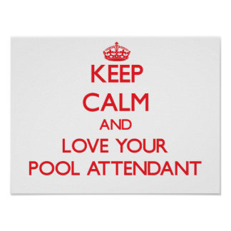Keep Calm and Love your Pool Attendant Print