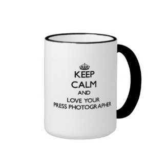 Keep Calm and Love your Press Photographer Ringer Mug