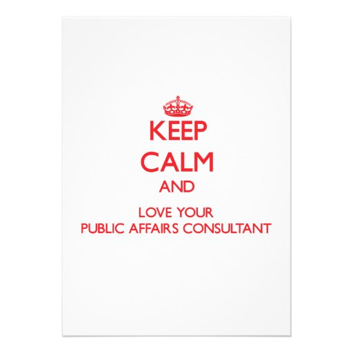 Keep Calm and Love your Public Affairs Consultant Custom Announcement