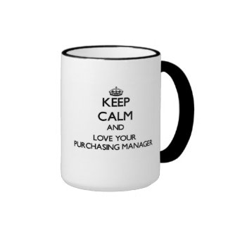 Keep Calm and Love your Purchasing Manager Ringer Mug