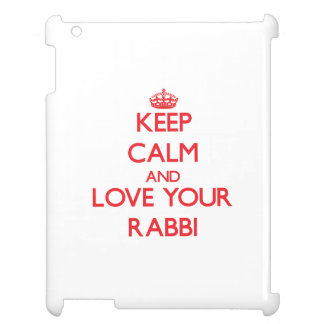 Keep Calm and Love your Rabbi iPad Covers