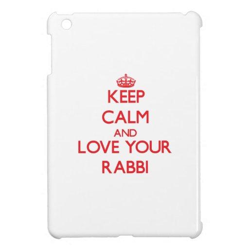 Keep Calm and Love your Rabbi iPad Mini Covers