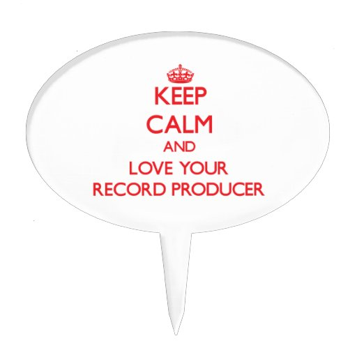 Keep Calm and Love your Record Producer Cake Pick