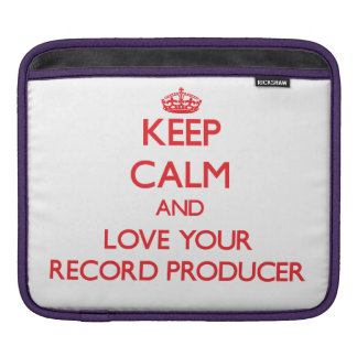 Keep Calm and Love your Record Producer iPad Sleeve