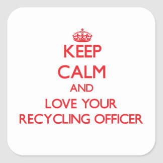 Keep Calm and Love your Recycling Officer Stickers
