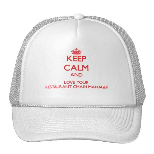 Keep Calm and Love your Restaurant Chain Manager Hat