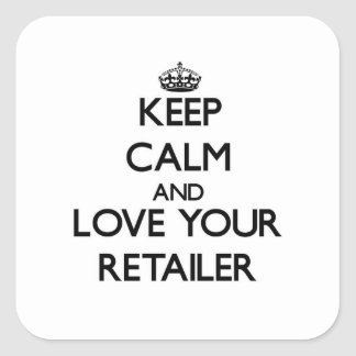 Keep Calm and Love your Retailer Stickers