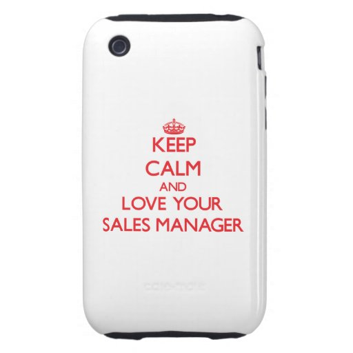 Keep Calm and Love your Sales Manager iPhone 3 Tough Covers