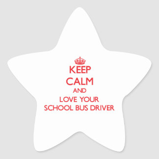 Keep Calm and Love your School Bus Driver Star Sticker