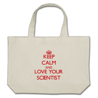 Keep Calm and Love your Scientist Canvas Bags