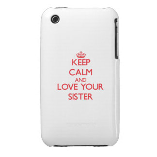 Keep Calm and Love your Sister iPhone 3 Case-Mate Cases