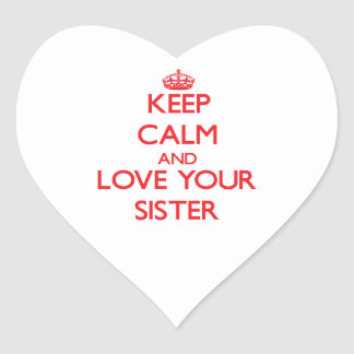 Keep Calm and Love your Sister Sticker
