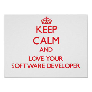 Keep Calm and Love your Software Developer Poster