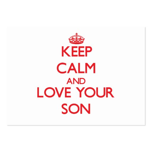 Keep Calm and Love your Son Business Cards