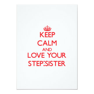 Keep Calm and Love your Step-Sister Personalized Invitation