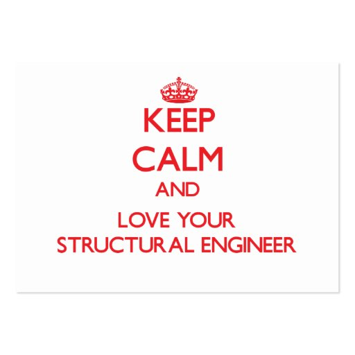 Keep Calm and Love your Structural Engineer Business Cards