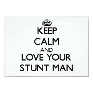 Keep Calm and Love your Stunt Man Custom Invitations
