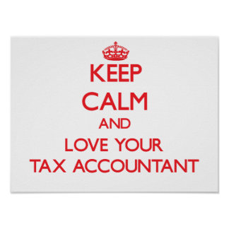 Keep Calm and Love your Tax Accountant Poster