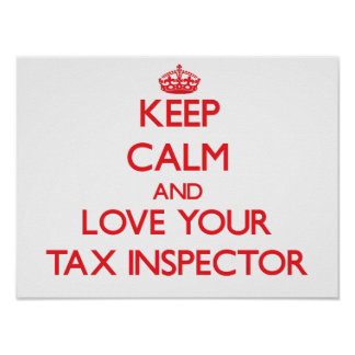 Keep Calm and Love your Tax Inspector Posters