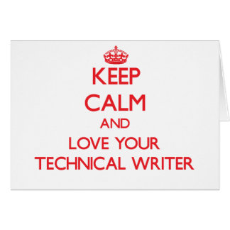 Keep Calm and Love your Technical Writer Greeting Card