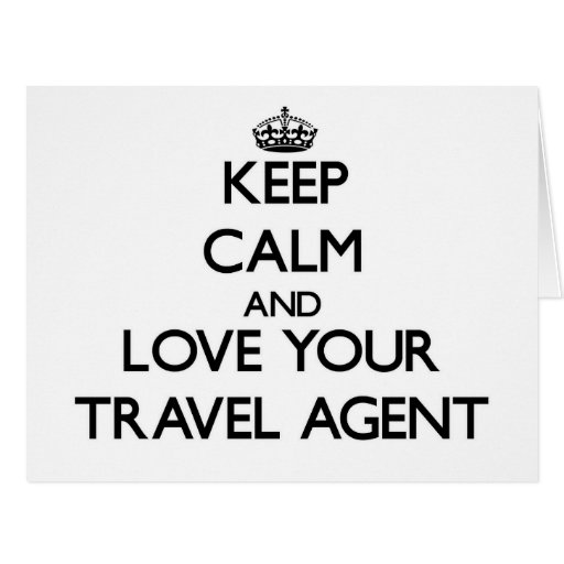 Keep Calm and Love your Travel Agent Greeting Cards