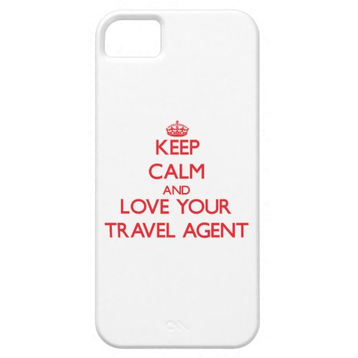 Keep Calm and Love your Travel Agent iPhone 5/5S Cases